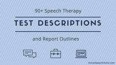 90+ Speech Therapy Test Descriptions At Your Fingertips  So glad i found this !!!!!