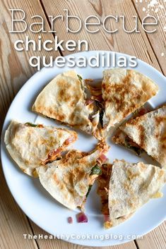 Barbecue Chicken Quesadillas - Perfect Use for Leftover or Rotisserie Chicken #healthychicken