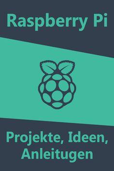 Raspberry Pi Ideen deutsch | Praspberry Pi Projekte | Einfache Schritt für Schritt Anleitungen | Ambilight, Raspbian, Kodi und vieles mehr | raspberry pi projects german