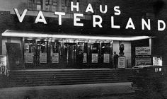 Haus Vaterland (Archive of Berlin History) - 2019 DIY And Craft Potsdamer Platz, Berlin Photos, World Cities, Berlin Germany, Historical Photos, Wwii, Landscape Paintings, Illusions, The Past
