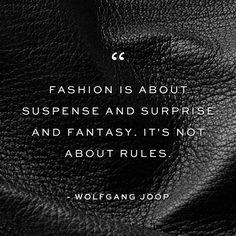 #FashionQuotes #WolfgangJoop