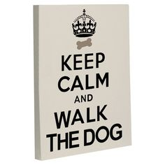 Keep Calm and Walk the Dog Canvas Print  at Joss and Main