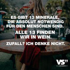 Visual Statements®️️ Es gibt 13 Minerale, die absolut notwendig für den Menschen sind. Alle 13 finden wir in Wein. Zufall? Ich denke nicht. Sprüche / Zitate / Quotes / Spaß / lustig / witzig / Fun / Lachen / Humor