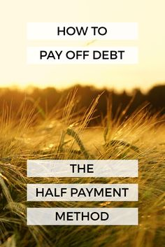 How To Pay Off Debt - The Half Payment Method.   A blog post in a series on the benefits of using The Half Payment Method and how to pay off #debt fast.