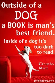free book posters for librarians | Groucho Marx quotation: Outside of a dog, a book is man's best friend ...