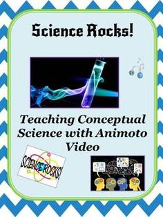 Science Rocks!  TeachingConceptual Knowledge with Animoto   Science Rocks!  Creating Conceptual Knowledge with Animoto!  Limited Time Sale = $6.50  Incredible resources and handouts to use w/ANY secondary school science unit...Teach complex science topics through the use of educational technology while showcasing your students' creativity~!