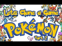 Lets Clone a Game [ Pokemon ] - Part 2