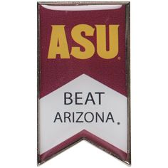 Arizona State Sun Devils Beat Arisona Rivalry Banner Pin - $6.99