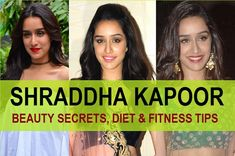 Shraddha Kapoor Beauty Secrets, Diet and Fitness Tips