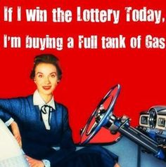 LOL!  Just to note this for future reading; Today 3/20/2012, gas is $3.75 a gallon (in SC) and the Mega Millions Lottery jackpot is $460,000,000.
