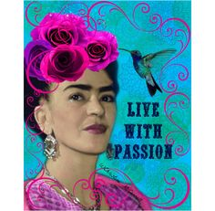 Frida Kahlo Live With Passion Collage Mixed Media by ARTDECADENCE, $23.00