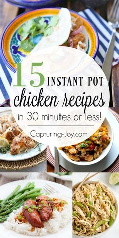 Instant Pot Chicken Recipes Easy family dinner recipes that are ready in 30 minutes or less.