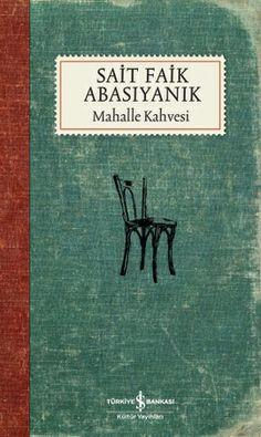mahalle kahvesi   sait faik abasiyanik - sait faik abasiyanik - is bankasi kultur yayinlari  http://www.idefix.com/kitap/mahalle-kahvesi-sait-faik-abasiyanik-sait-faik-abasiyanik/tanim.asp