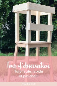 Tuto: Montessori observation tower fast, easy and cheap! Teacher Education, Kids Education, Tour Dapprentissage, Tour D Observation Montessori, Blog Bebe, Kinesthetic Learning, Learning Tower, Outdoor Chairs, Outdoor Decor