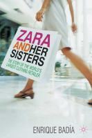 Zara and Her Sisters: The Story of the World's Largest Clothing Retailer by Enrique Badía. Zara is the best known Spanish brand at an international level, and is listed among the hundred most valuable companies in the world. This insightful new book reveals the secrets behind Zara's success and examines the steps that its creator, Amancio Ortega, took to make Zara the global market leader in fashion.