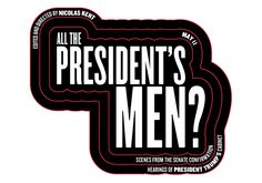 ALL THE PRESIDENT'S MEN? Scenes from the Senate Confirmation Hearings of PresidentTrump's Cabinet  Presented by The Public Theater and The National Theatre, London  Edited and Directed by Nicolas Kent  Thursday, May 11 at 8PM The Town Hall 123 West 43rdStreet (between 6thAve and Broadway)  All tickets are $27 plus applicable fees* and can be purchased online atTicketMaster.com, in person at The Town Hall orat 800.982.2787.