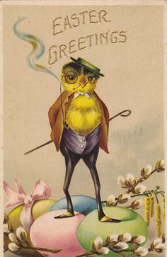 Easter Greetings- Smoking Gentleman Chick- 1911 Vintage Postcard- Used