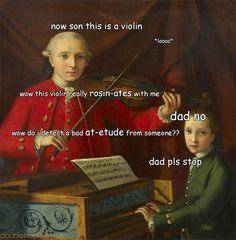 """howshouldwebassoon: """" doubleflopflat: """" leopold mozart: the adventure """" Brilliant """" Stupid Funny Memes, Funny Relatable Memes, Haha Funny, Hilarious Stuff, Music Jokes, Music Humor, Funny Music, Musician Memes, Orchestra Humor"""