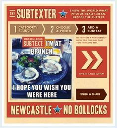 """Newcastle Brown is a beer that wants to cut the """"bollocks"""" in the world. they created an app that adds meme like text to images.its aim is to cut through all the """"bollocks"""" that the images trying to say. The added text is saying what it really is saying with a witty remark. Now you can show what bollocks people post on social media. A great campaign for a no nonsense brand."""