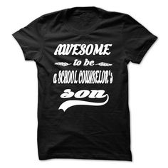(Top 10 Tshirt) AWESOME TO BE A SCHOOL COUNSELORS SON [Tshirt design] Hoodies Tee Shirts