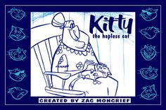 """Kitty the Hapless Cat"" created by Zac Moncrief by Fred Seibert, via Flickr"