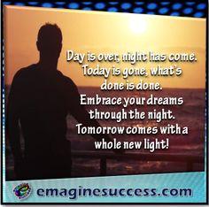 Tomorrow marks a new beginning. One step closer to your dreams. #tomorrow #bartism http://emaginesuccess.com