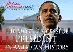 President Obama will go down in history as the best President ever. He has done so much for this country, despite all of the hatred and obstruction thrown his way!