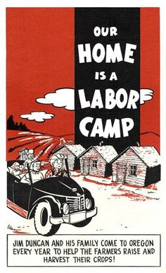 Our home is a labor camp, by the Oregon State Board of Health
