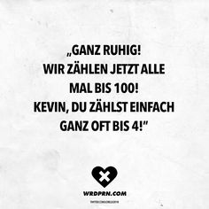 Kevin, you just count to 4 quite often! Good Jokes, Funny Jokes, Hilarious, Funny Images, Funny Pictures, Counting To 100, German Quotes, German Words, Sarcasm Humor