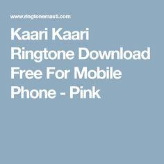Kaari Kaari Ringtone Download Free For Mobile Phone - Pink