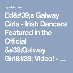 Ed's Galway Girls - Irish Dancers Featured in the Official 'Galway Girl' Video! - YouTube