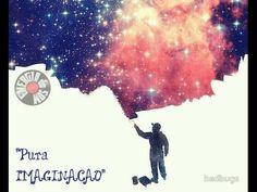 """A Energia do Som II - Pure Imagination"""