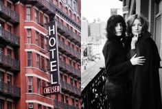 Left, the façade of the Chelsea Hotel, which was built in Right, residents Patti Smith and Viva (an Andy Warhol superstar), on one of the hotel balconies in Dylan Thomas, Bob Dylan, Chelsea Hotel, Robert Mapplethorpe, Patti Smith, Oral History, The Little Prince, Jackson Pollock, Bruce Springsteen