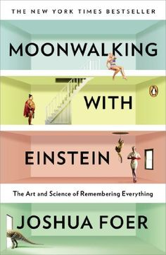 Moonwalking with Einstein: The Art and Science of Remembering Everything by Joshua Foer, http://www.amazon.com/dp/0143120530/ref=cm_sw_r_pi_dp_X3C4rb042C50A