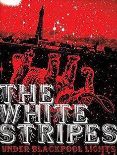 The White Stripes.The DVD consists of 26 tracks recorded at The Empress Ballroom at the Winter Gardens in the English seaside resort of Blackpool on January 27 and and directed by Dick Carruthers. Meg White, Jack White, Red And White, Blackpool Lights, Seven Nation Army, Lights Band, Rock Band Posters, White Light Bulbs, The White Stripes