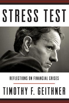 Stress Test: Reflections on Financial Crises -Timothy Geithner. - Buscar con Google