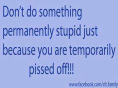 Don't do stupid