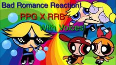 Freedom Roudyruff Boys! - Reacting To PPG X RRB Bad Romance (Boomer Voices, Funny Reaction Videos) 100 subs special - YouTube