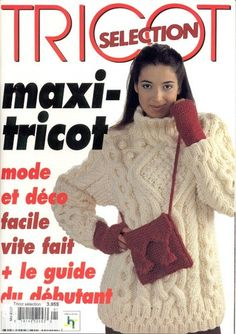 Tricot selection Maxi-tricot - 紫苏 - 紫苏的博客 Knitting Magazine, Crochet Magazine, Pull Torsadé, Thick Sweaters, Knitting Books, Arm Warmers, Knit Crochet, Catalog, Projects To Try