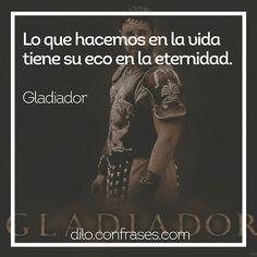 Lo que hacemos en la vida tiene su eco en la eternidad - Gladiador  #películas #movies #frases #frase #quote #quotes #gladiator #gladiador