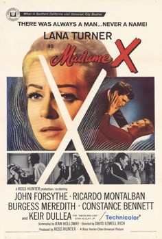 Madame X — with Lana Turner, John Forsythe, Constance Bennett, Keir Dullea, Ricardo Montalbán and Burgess Meredith. This Is Us Movie, Love Movie, Movie Tv, Classic Movie Posters, Original Movie Posters, Classic Movies, Film Posters, Classic Tv, X Movies