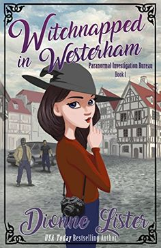 Witchnapped in Westerham: Paranormal Investigation Bureau Cosy Mystery Book 1 by Dionne Lister Book Image Cozy Mysteries, Best Mysteries, Mystery Series, Mystery Books, Mystery Thriller, Thriller Books, Churchill, Paranormal, Got Books