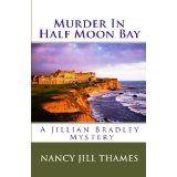 Murder in Half Moon Bay (The Jillian Bradley Mysteries, Vol. 1) (Paperback)By Nancy Jill Thames