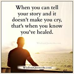 """""""When you can tell your life story to someone"""" (quote) via wisdomquotes4u.com"""