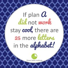 Stay cool and move to plan B