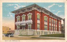 Danville, IL - Elks Club Building - BPOE - View looking Northeast from Vermilion Street - Postmarked 1928.