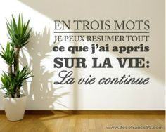 http://www.decofrance59.com/stickers-citations/1083-sticker-citation-la-vie-en-trois-mots.html