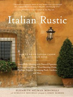Rustic Italian Decor Bedroom: Italian Rustic: How to Bring Tuscan Charm Into You. Tuscan Style Homes, Tuscan House, Tuscan Garden, Under The Tuscan Sun, Italian Home, Italian Villa, Italian Beauty, Style Toscan, Country Style