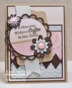 Morning Coffee by karengiron - Cards and Paper Crafts at Splitcoaststampers