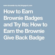 How to Earn Brownie Badges and Try Its: How to Earn the Brownie Give Back Badge